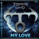 Tommy Who - My Love (Original Mix)
