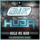 Huda Hudia & BiK ATL - Hold Me Now (Original Mix)