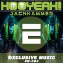 HOOYEAH! - Jakchammer (Original Mix)
