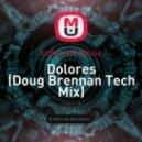 Indecent Noise - Dolores (Doug Brennan Tech Mix)