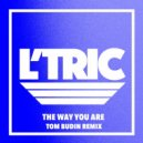 L'Tric - The Way You Are (Tom Budin  Extended Remix)
