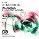 Eitan Reiter, Muzarco - Oh Death (Feat. Omri Klein) (Guy Mantzur Remix)