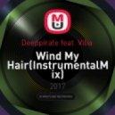 Deeppirate feat. Vilia  - Wind My Hair (InstrumentalMix) (Original Mix)