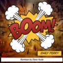 Emily Perry - Boom! (Dave Aude Extended Club Mix)