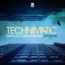 Technimatic, Zara Kershaw  -  Parallel (LSB Remix)