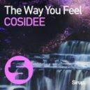 COSIDEE - The Way You Feel (Original Club Mix)