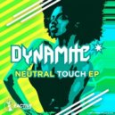 Dynamite - Neutral Touch