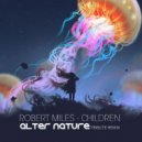 Robert Miles - Children (Alter Nature Tribute Remix)