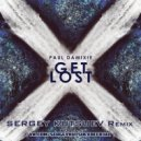 Paul Damixie - Get Lost (Sergey Kutsuev Remix)