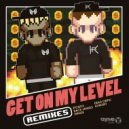 SayMyName, Kevin Flum - Get On My Level (HVRCRFT Remix)