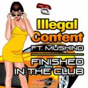 ilLegal Content & Mushino - Finished In The Club (feat. Mushino)