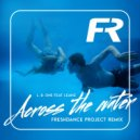 L.B. One - Across the water (feat. Laenz) (Freshdance project remix