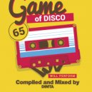Dimta - Game Of Disco #65 (Compiled and Mixed by Dimta)