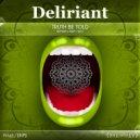 Deliriant - Truth Be Told (Chronesthesia Remix)