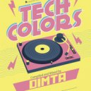 Dimta - Tech Colors #51 (Compiled and Mixed by Dimta)