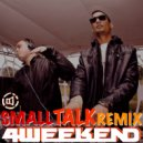 LOUD - Small Talk (4weekend Remix)