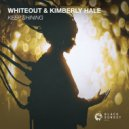 Whiteout & Kimberly Hale - Keep Shining (Original Mix)