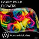 Evgeny Pacuk - Flowers (Original Mix)