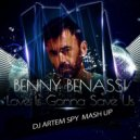 Benny Benassi x Dr. Fresch - Love Is Gonna Save Us (Artem Spy Mash Up)