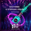 Southree, Stephan Vegas - Watch Out (Original Mix)