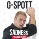 G-Spott - Sadness (TRANAVI Extended remix)