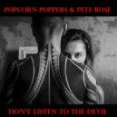 Popcorn Poppers & Pete Rose - Don\'t Listen To The Devil (Original Mix)