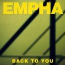 Empha - Back To You (Original Mix)