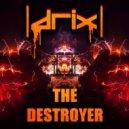 Drix - The Destroyer (Original Mix)