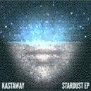 Kastaway - Stardust