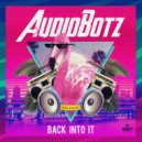 AudioBotz (FL) - Back Into It (Original)
