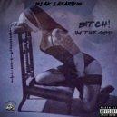 Blak Lazarous - Bitch! I\'m The God (Original Mix)