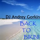 DJ Andrey Gorkin - Back To Bikini vol.4 (live mix)