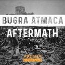 Bugra Atmaca - Aftermath