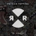 Patrick Topping - Let's Go (Original Mix)