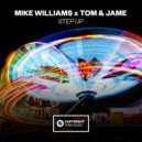 Mike Williams, Tom & Jame - Step Up (Extended Mix)