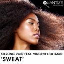 Sterling Void feat. Vincent Coleman - Sweat