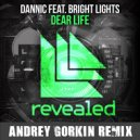 Dannic feat. Bright Lights - Dear Life (Andrey Gorkin Remix)
