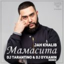 Jah Khalib - Мамасита (Dj Tarantino & Dj Dyxanin Remix)
