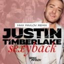 Justin Timberlake - Sexy Back (Max Pavlov Remix)