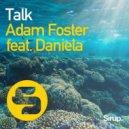 Adam Foster Ft. Daniela - Talk (Original Club Mix)