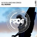 Aly & Fila And Ana Criado - All Heaven (Extended Mix)