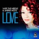 Wipe the Needle & Sheree Hicks - Love (Instrumental)