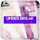 Under Break - Purple Dance (Original Mix)