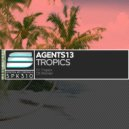 Agents13 - Tropics (Original Mix)