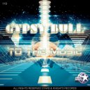 Gypsy Bull - To the music