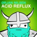 Orjan Nilsen - Acid Reflux (Extended Mix) (Original Mix)