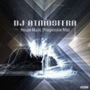 DJ Atmosfera  - House Music (Progressive Mix)