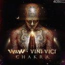 W&W vs Vini Vici - Chakra (Extended Mix)