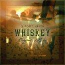 Z-noise & Arsen - Whiskey  (Original Mix)