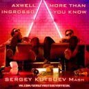 Axwell /\\ Ingrosso vs. Bitch Be Cool - More Than You Know